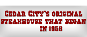 Cedar City's Original Steakhouse Since 1956